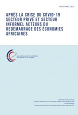 APRÈS LA CRISE DU COVID-19 SECTEUR PRIVÉ ET SECTEUR INFORMEL ACTEURS DU REDÉMARRAGE DES ÉCONOMIES AFRICAINES